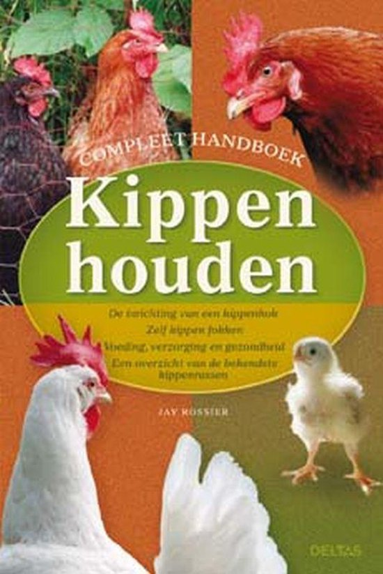 Compleet Handboek Kippen Houden - J. Rossier |