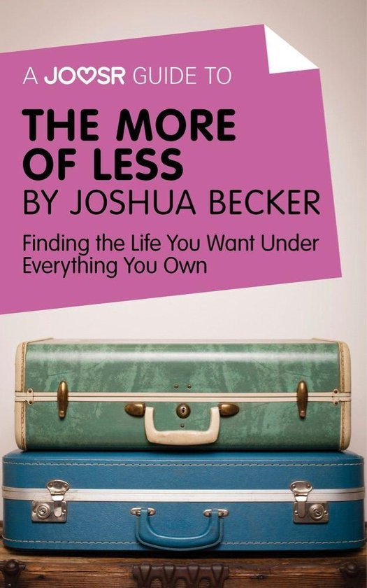 Boek cover A Joosr Guide to... The More of Less by Joshua Becker: Finding the Life You Want Under Everything You Own van Joosr (Onbekend)