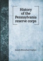 History of the Pennsylvania Reserve Corps