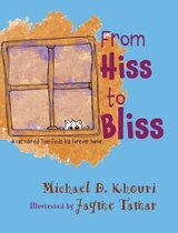 From Hiss to Bliss