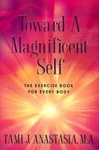 Toward a Magnificent Self