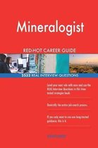Mineralogist Red-Hot Career Guide; 2532 Real Interview Questions