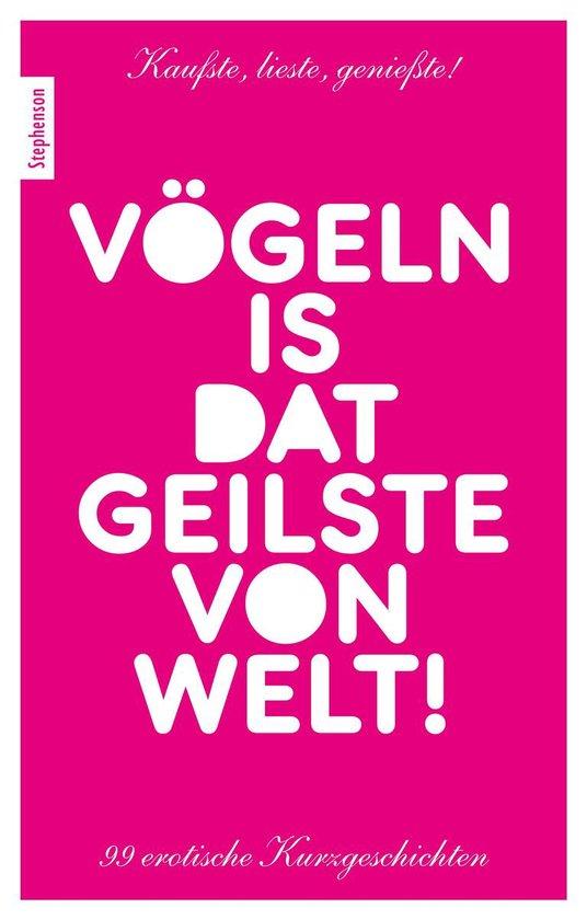 Boek cover Vögeln is dat Geilste von Welt! van Ina Stein (Onbekend)