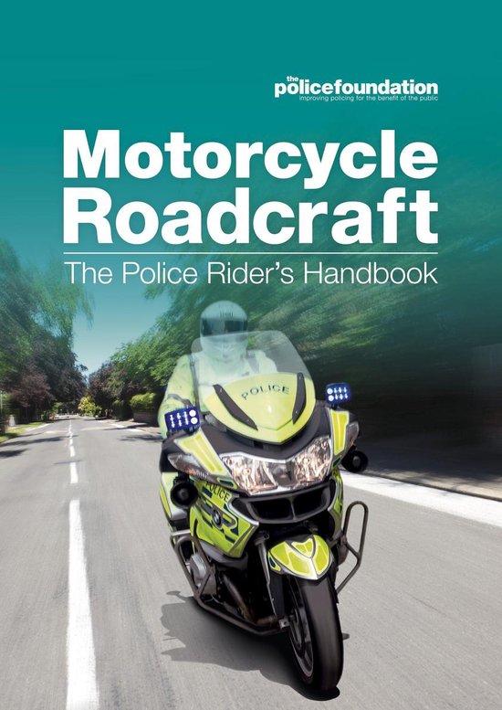 Boek cover Motorcycle Roadcraft - The Police Riders Handbook van The Police Foundation The Police (Onbekend)