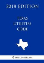 Texas Utilities Code (2018 Edition)