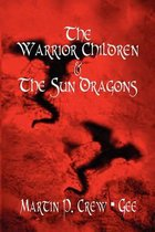 The Warrior Children & the Sun Dragons