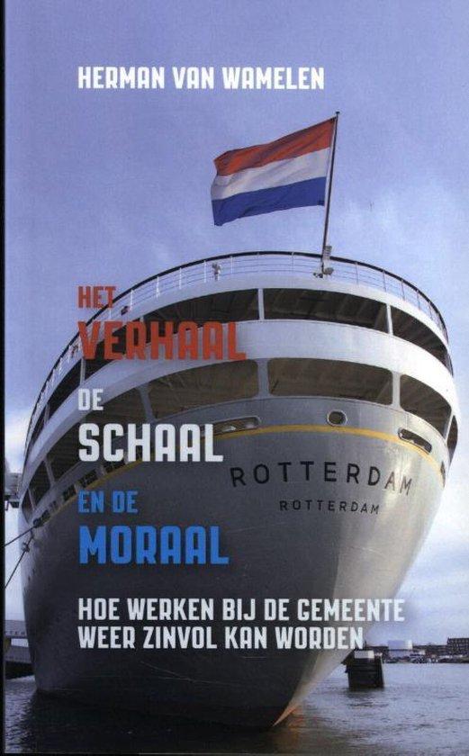 Het verhaal, de schaal en de moraal - Herman van Wamelen |