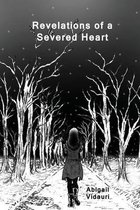 Revelations of a Severed Heart