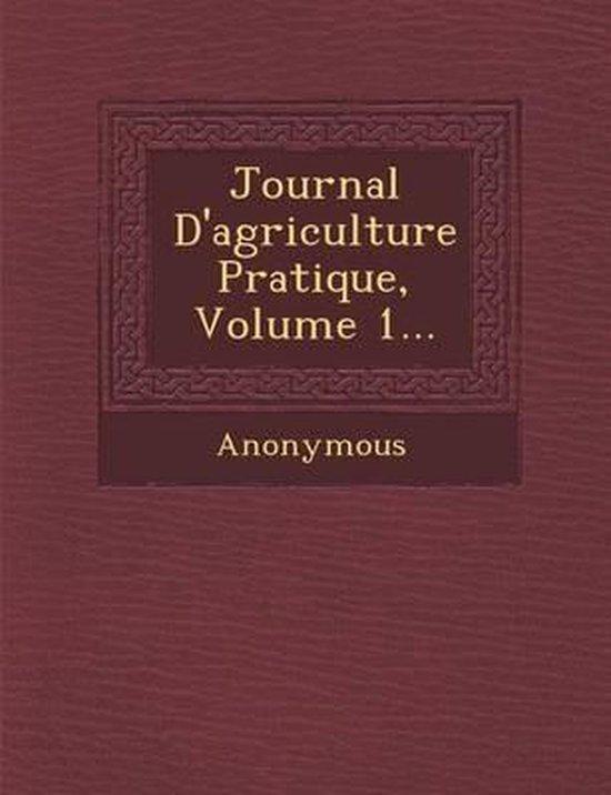 Journal D'Agriculture Pratique, Volume 1...