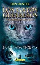 La mirada secreta (Los Gatos Guerreros   El Poder de los Tres 1)