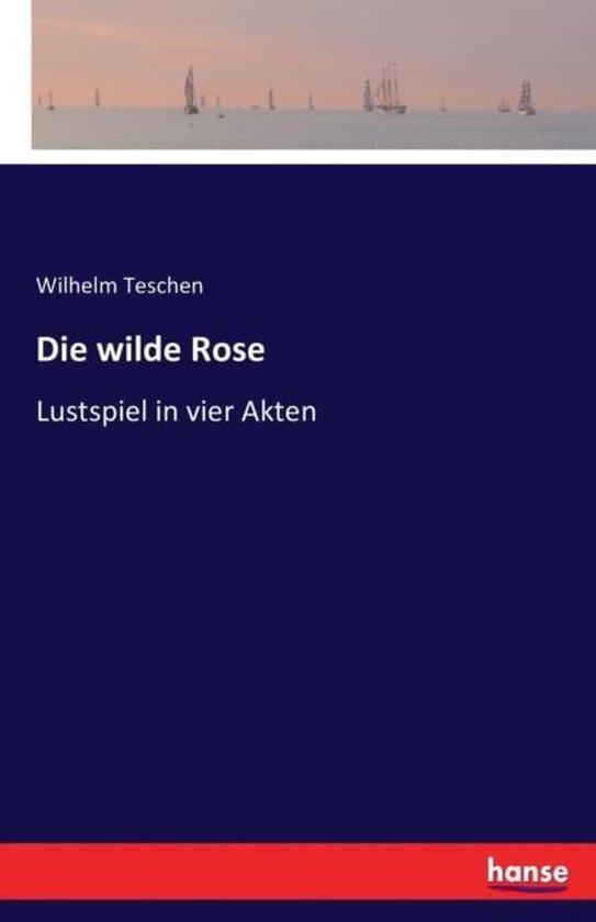 Die wilde Rose