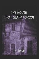 The House That Death Forgot