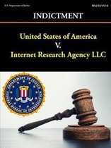 United States of America V. Internet Research Agency LLC - Indictment