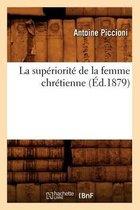 La Superiorite de la Femme Chretienne (Ed.1879)