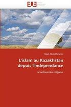 L'Islam Au Kazakhstan Depuis l'Ind�pendance