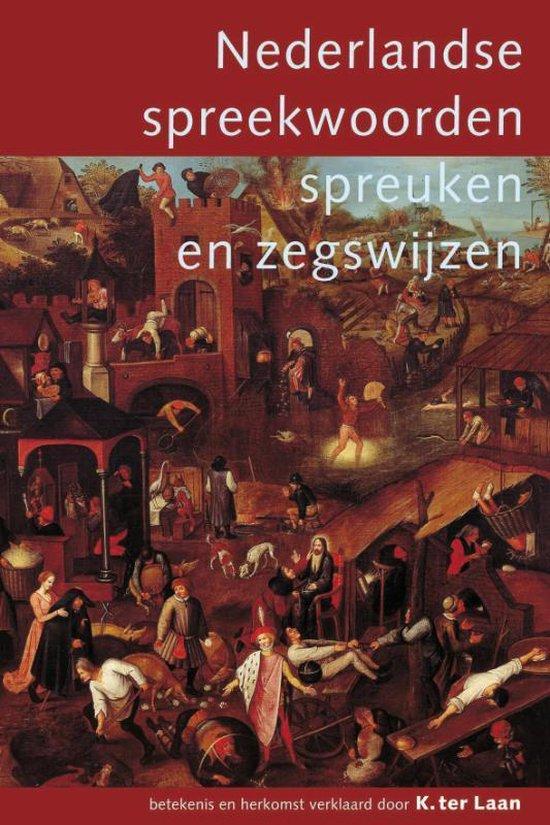 Nederlandse spreekwoorden, spreuken en zegswijzen - Kornelis ter Laan | Readingchampions.org.uk