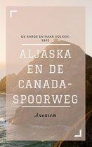 Boek cover Aljaska en de Canada-spoorweg (Geïllustreerd) van Anoniem