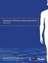 Indexed Dermal Bibliography (1995-2007)