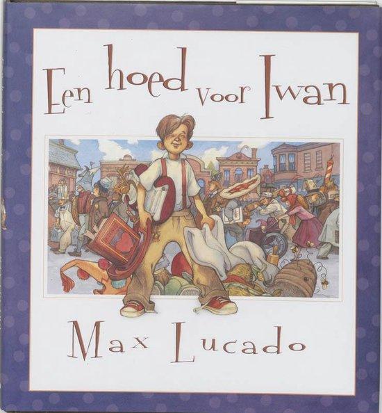 Hoed voor Iwan - Max Lucado |
