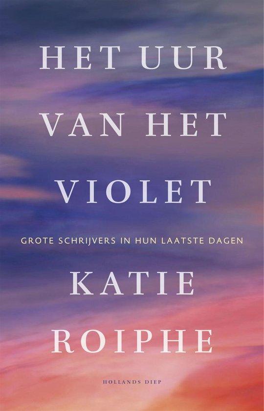 Het uur van het violet - Katie Roiphe |