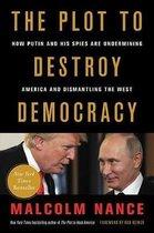 The Plot to Destroy Democracy