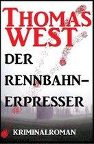 Der Rennbahn-Erpresser: Kriminalroman