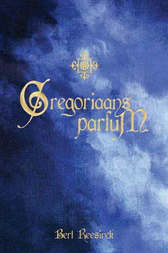 Gregoriaans parfum - B. Reesinck |