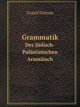 Grammatik Des Judisch-Palastinischen Aramaisch