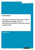 The Time of Cities and the Time of Nature. Regarding Art Dealing with the Disconnection Between Urban Life and the Natural World