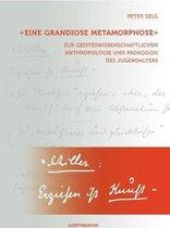 ''Eine grandiose Metamorphose''