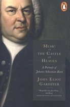 Music in the Castle of Heaven : A Portrait of Johann Sebastian Bach;Music in the Castle of Heaven
