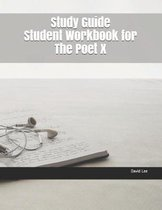Study Guide Student Workbook for the Poet X