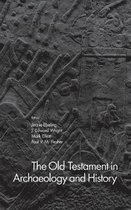 The Old Testament in Archaeology and History