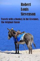Travels with a Donkey in the Cevennes, the Original Classic
