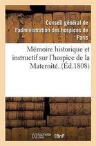 M�moire Historique Et Instructif Sur l'Hospice de la Maternit�.