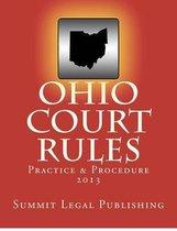 Ohio Court Rules 2013, Practice & Procedure