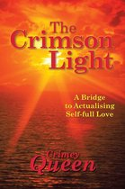 The Crimson Light: A Bridge to Actualising Self-full Love