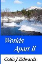 Worlds Apart II