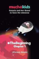 Galaxia and Her Quest to Save The Universe Chapter 1