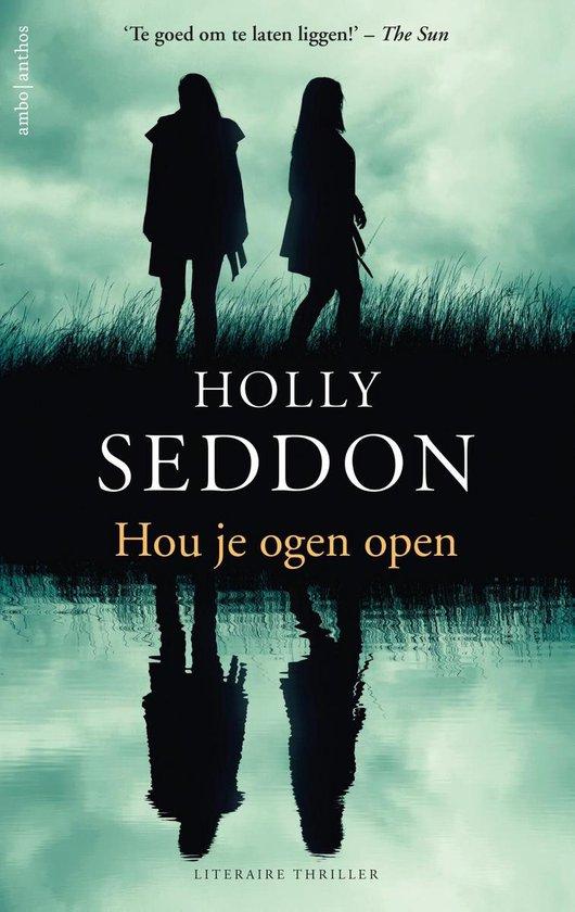 Hou je ogen open - Holly Seddon |