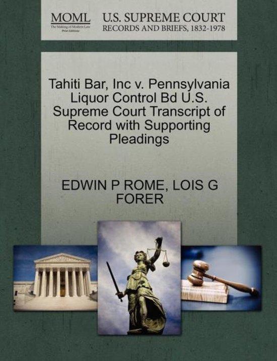 Tahiti Bar, Inc V. Pennsylvania Liquor Control Bd U.S. Supreme Court Transcript of Record with Supporting Pleadings