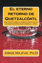 El Eterno Retorno de Quetzalcatl