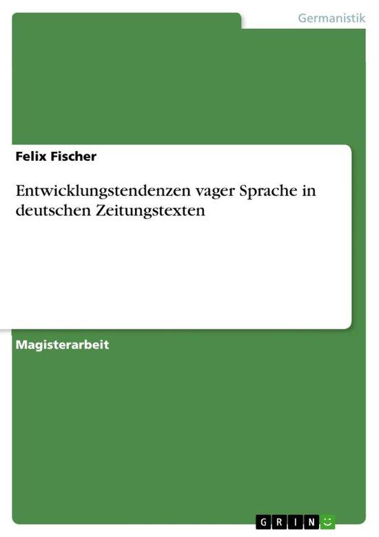 Entwicklungstendenzen vager Sprache in deutschen Zeitungstexten