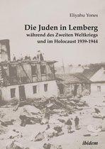 Boek cover Die Juden in Lemberg während des Zweiten Weltkriegs und im Holocaust 1939-1944 van Eliyahu Yones