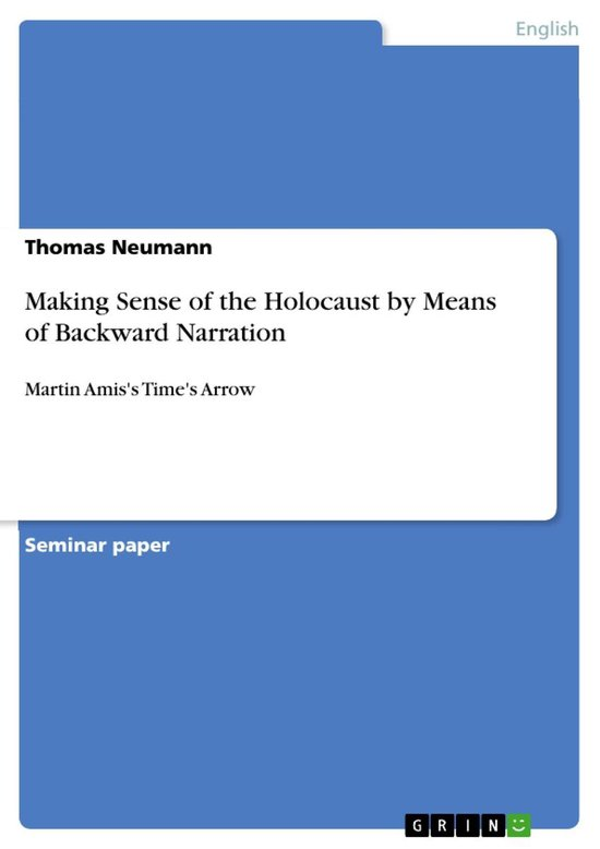 Making Sense of the Holocaust by Means of Backward Narration
