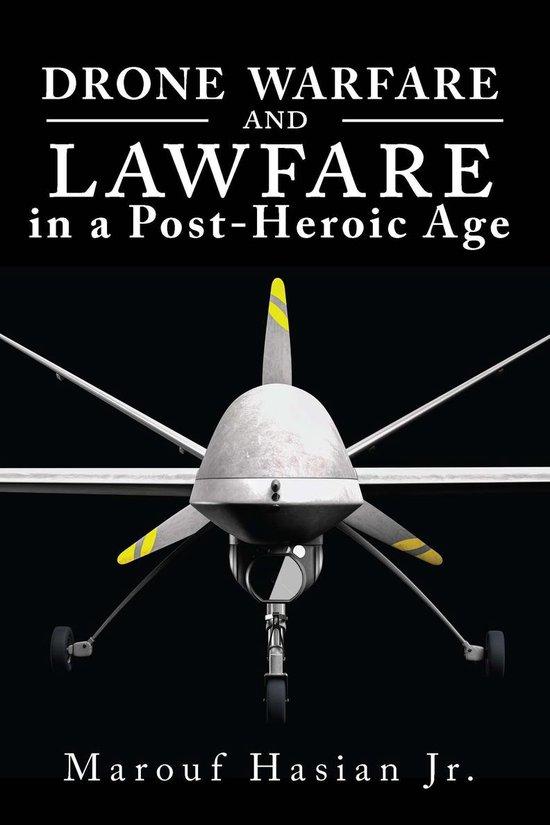 Boek cover Drone Warfare and Lawfare in a Post-Heroic Age van Marouf Hasian (Onbekend)