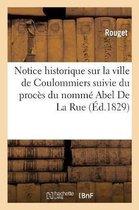 Notice historique sur la ville de Coulommiers suivie du proces du nomme Abel De La Rue