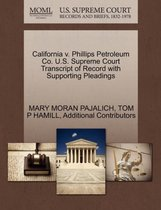 California V. Phillips Petroleum Co. U.S. Supreme Court Transcript of Record with Supporting Pleadings