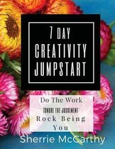 The 7 Day Creativity Jumpstart