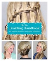 The New Braiding Handbook : 60 Modern Twists on the Classic Hairstyle